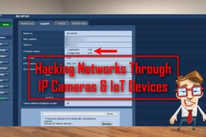 Hacking Networks Through IP Cameras & IoT Devices 10