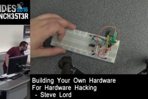 2016 - Steve Lord - Building your own hardware for hardware hacking 5
