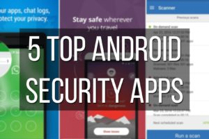 5 top rated antivirus and security apps for Android devices 6