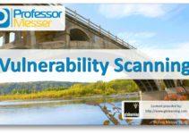 Vulnerability Scanning - CompTIA Network+ N10-006 - 3.1 2