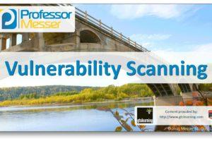 Vulnerability Scanning - CompTIA Network+ N10-006 - 3.1 5