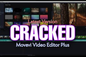 Movavi Video Editor Plus 2021 | Crack Download | Full Version | Lifetime Free | Download and Install 7